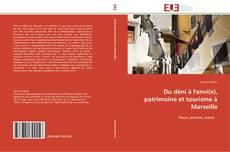 Bookcover of Du déni à l'envi(e), patrimoine et tourisme à Marseille