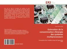 Couverture de Estimation de la consommation d'énergie des systèmes multiprocesseurs