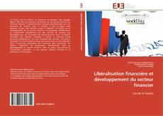 Portada del libro de Libéralisation financière et développement du secteur financier