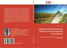 Couverture de Analyse des déterminants de la sécurité alimentaire au Cameroun