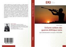 Couverture de Enfants-soldats des guerres d'Afrique noire