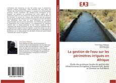 Capa do livro de La gestion de l'eau sur les périmètres irrigués en Afrique
