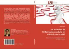 Capa do livro de Le maintien de l'information verbale en mémoire de travail