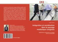 Capa do livro de Intégration et socialisation dans le paysage médiatique congolais