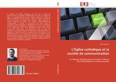 Borítókép a  L'Église catholique et la société de communication - hoz