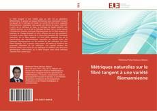Capa do livro de Métriques naturelles sur le fibré tangent à une variété Riemannienne
