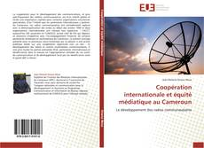 Couverture de Coopération internationale et équité médiatique au Cameroun