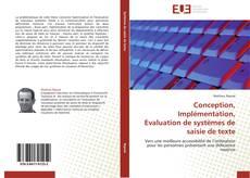 Bookcover of Conception, Implémentation, Evaluation de systèmes de saisie de texte