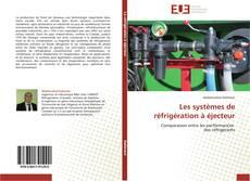 Couverture de Les systèmes de réfrigération à éjecteur