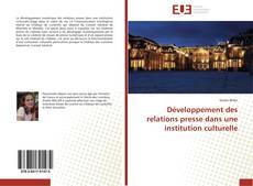 Bookcover of Développement des relations presse dans une institution culturelle
