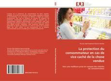 La protection du consommateur en cas de vice caché de la chose vendue kitap kapağı