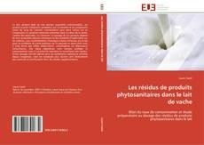 Capa do livro de Les résidus de produits phytosanitaires dans le lait de vache