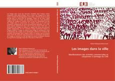 Bookcover of Les images dans la ville