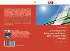 Bookcover of Un Accumulateur Échangeur de Chaleur pour la Gestion des énergies