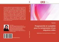 Portada del libro de Progressivité et scalablité pour la compression d'une séquence vidéo