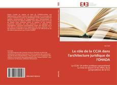 Capa do livro de Le rôle de la CCJA dans l'architecture juridique de l'OHADA