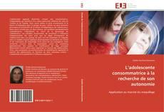 Bookcover of L'adolescente consommatrice à la recherche de son autonomie