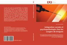 Couverture de Intégration sociale et psychopathologie chez les usagers de drogues