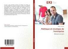 Bookcover of Politique et stratégie de l'entreprise