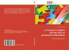 Copertina di Le français en Algérie   état des lieux et perspectives didactiques