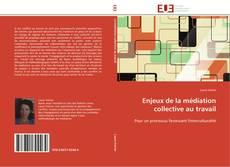 Обложка Enjeux de la médiation collective au travail