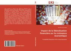 Impact de la libéralisation financière sur la croissance économique kitap kapağı
