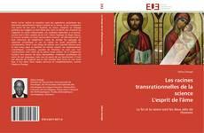 Bookcover of Les racines transrationnelles de la science  L'esprit de l'âme