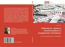 Bookcover of Fédéralisme, relations transfrontalières et changements climatiques