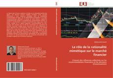 Bookcover of Le rôle de la rationalité mimétique sur le marché financier
