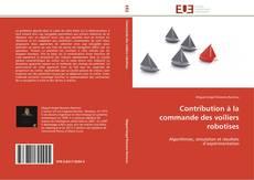 Bookcover of Contribution à la commande des voiliers robotises