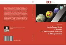 Buchcover von La philosophie de K.Popper  T.2. Philosophie pratique et Métaphysique