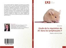 Capa do livro de Etude de la régulation de A1 dans les lymphocytes T