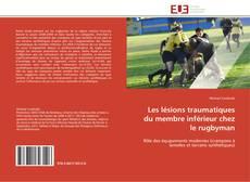 Buchcover von Les lésions traumatiques du membre inférieur chez le rugbyman