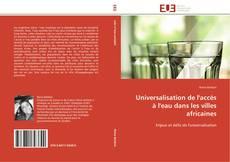 Bookcover of Universalisation de l'accès à l'eau dans les villes africaines