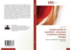 Longue portée et asymétrie: croissance cristalline et fluides chargés的封面