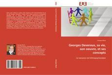 Couverture de Georges Devereux, sa vie, son oeuvre, et ses concepts