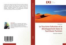 Bookcover of Le Tourisme Saharien et le développement dans le Sud-Ouest Tunisien