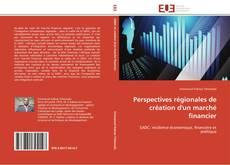 Buchcover von Perspectives régionales de création d'un marché financier