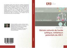 Buchcover von Dérivés naturels de l'acide caféique, inhibiteurs potentiels du VIH-1
