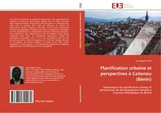 Portada del libro de Planification urbaine et perspectives à Cotonou (Bénin)