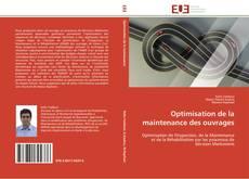 Couverture de Optimisation de la maintenance des ouvrages