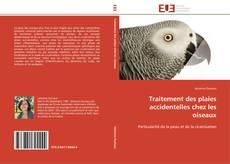 Bookcover of Traitement des plaies accidentelles chez les oiseaux