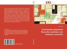 Bookcover of Commande adaptative floue des systèmes non linéaires incertains