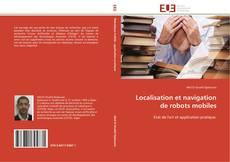 Bookcover of Localisation et navigation de robots mobiles