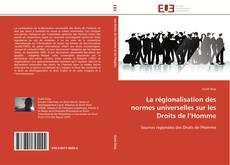 Portada del libro de La régionalisation des normes universelles sur les Droits de l'Homme