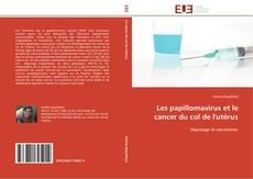 Les papillomavirus et le cancer du col de l'utérus的封面