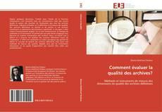 Portada del libro de Comment évaluer la qualité des archives?