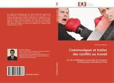 Portada del libro de Communiquer et traiter des conflits au travail