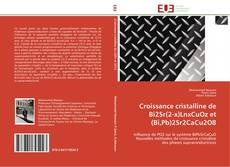Bookcover of Croissance cristalline de Bi2Sr(2-x)LnxCuOz et  (Bi,Pb)2Sr2CaCu2O8