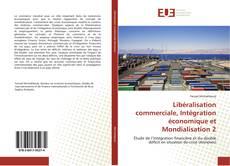 Borítókép a  Libéralisation commerciale, Intégration économique et Mondialisation 2 - hoz